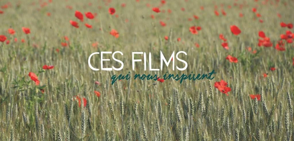 Ces films qui nous inspirent et nous permettent d'avancer