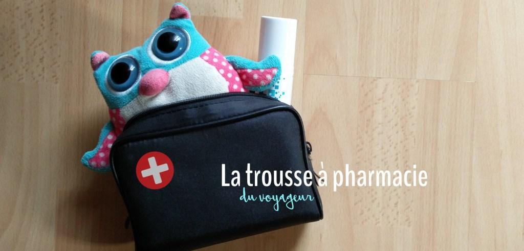 La trousse à pharmacie du voyageur
