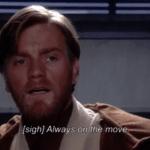 Meme Generator Obi Wan Always On The Move Newfa Stuff