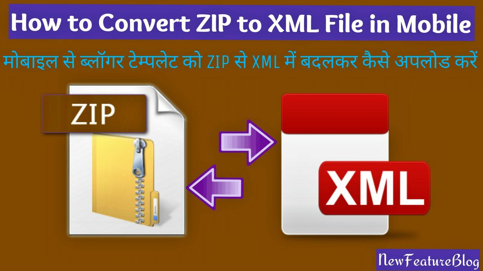Blogger Template Ko ZIP Se XML File Me Convert Kar Mobile Se ...