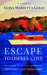 The Osprey Cove Lodge Series by Luisa Marietta Gold