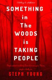 Steph Young, Something in the Woods is Taking People