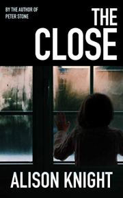 The Close by Alison Knight