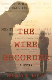 The Wire Recorder by Thomas A Levitt