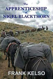 The Apprenticeship of Nigel Blackthorn by Frank Kelso