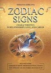 Zodiac Signs: Characteristics in Relationships, Love, and Career by Smilena Kirilova