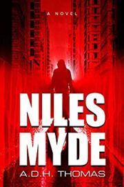 Niles Myde: A dark psychological thriller by A.D.H. Thomas