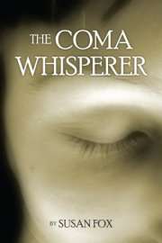 Susan Fox The Coma Whisperer