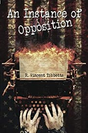 An Instance of Opposition by R Vincent Tibbetts