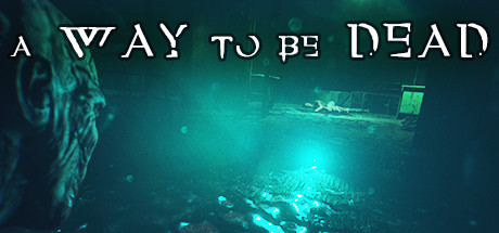 A Way To Be Dead Download Free PC Game Links