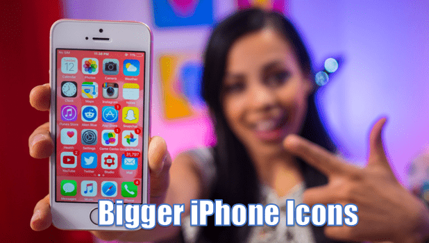How to make your iPhone icons Bigger