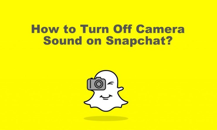How to Turn Off Snapchat Camera Sound