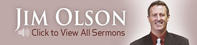 Jim Olson Sermons
