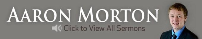 Aaron Morton Sermons