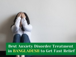 Anxiety Disorder Treatment in Bangladesh