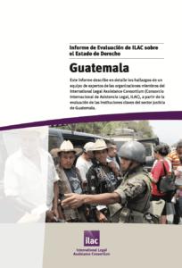 Informer de ILAC sobre el Estado de Derecho en Guatemala