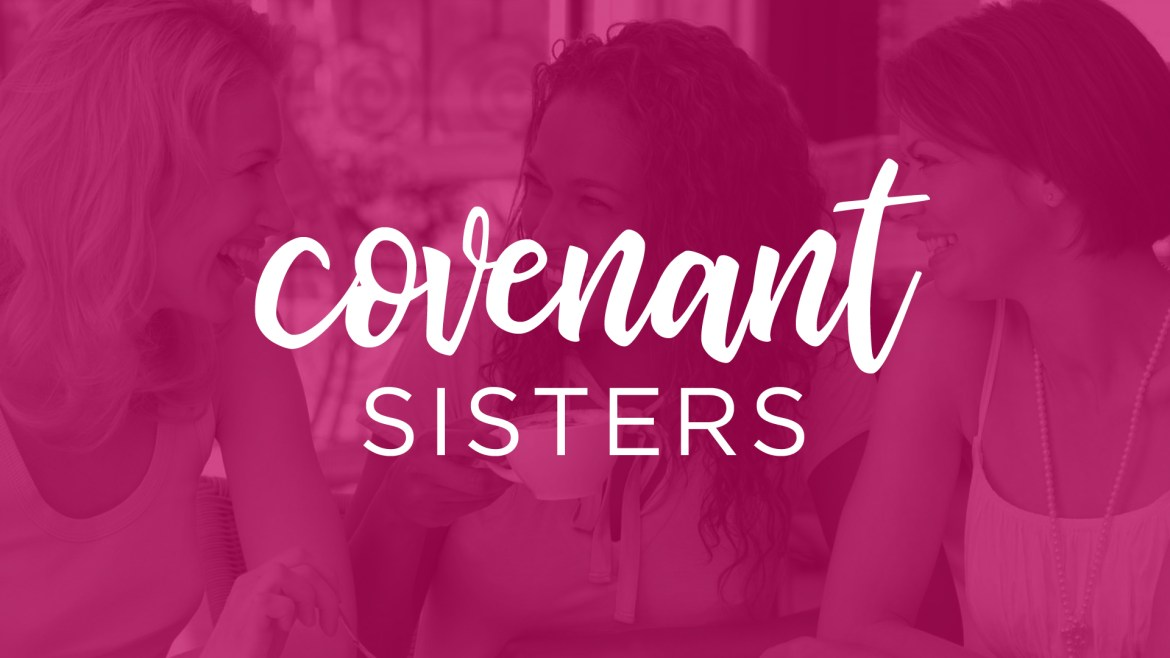 Covenant Sisters