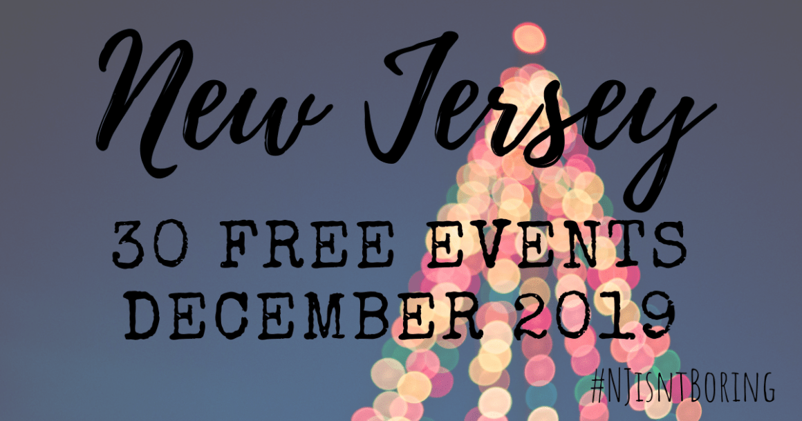 Children Christmas, Saturday, December 8,2021 In Atlantic County, Nj 30 Free Things To Do In New Jersey December 2019 New Jersey Isn T Boring