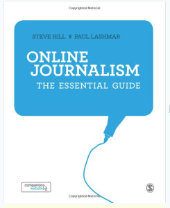 Online Journalism: The Essential Guide Steve Hill Paul Lashmar