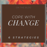 """Background image fall leaves in bright orange colors. Brown box with text """"Cope with Change"""" & """"6 Strategies"""""""