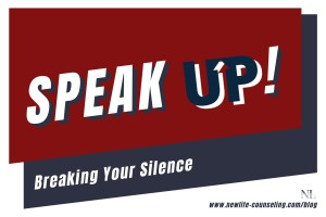 """Red and dark blue angled boxes with the words """"Speak up!"""" and """"Breaking your silence"""" - banner image for New Life counseling blog post about learning how and when to speak up and make yourself heard"""