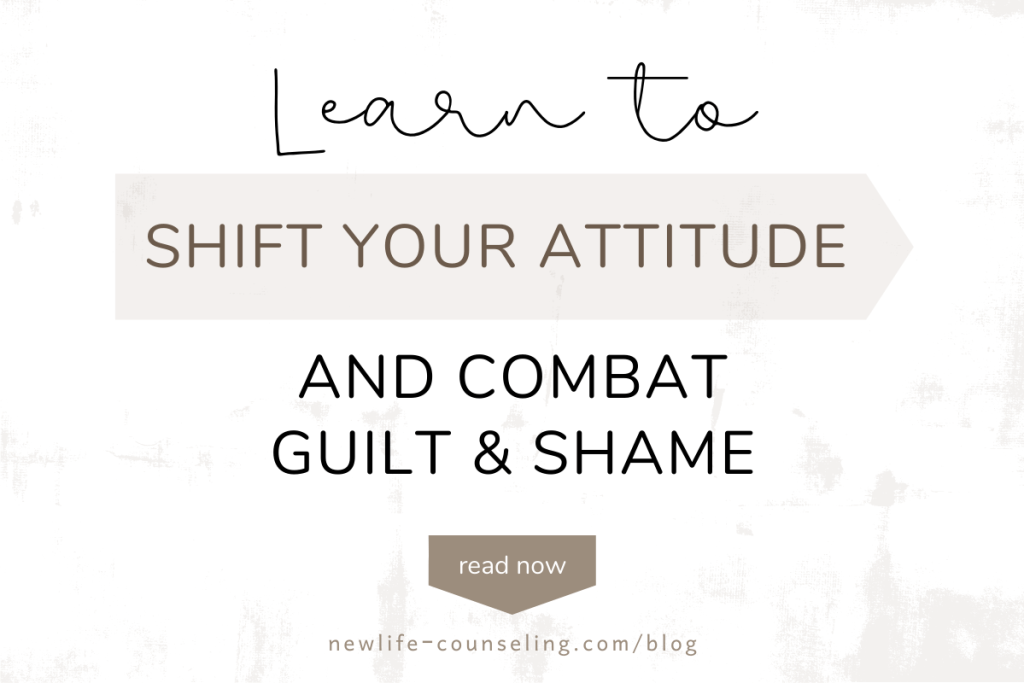 A white rough background with words in the center that read Learn to Shift your Attitude and Combat Guilt & Shame.
