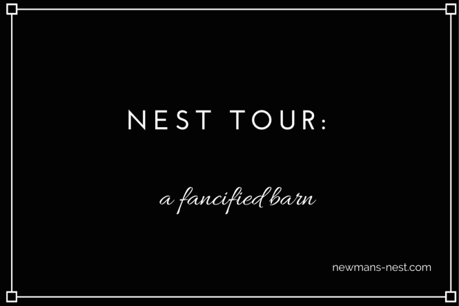 nest tour a fancified barn