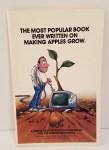 The Most Popular Book Ever Written on Making Apples Grow Written by Winn Schwartau and Paul Gitschlag Illustrated by Dennis L. Busch