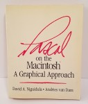 Pascal on the Macintosh: A Graphical Approach by David A. Niguidula & Andries van Dam