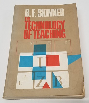 The Technology of Teaching by B. F. Skinner
