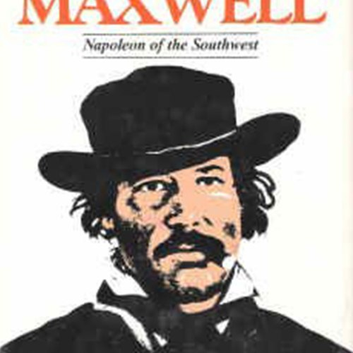 Lucien Bonaparte Maxwell Napoleon of the Southwest