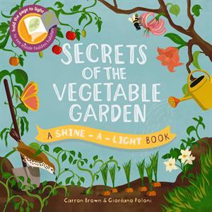 0013079_shine_a_light_secrets_of_the_vegetable_garden_300