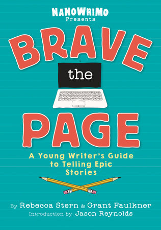 Book cover image for Brave the Page by Nanowrimo and Rebecca Stern and Grant Faulkner