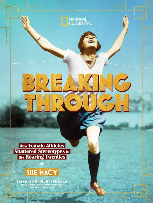 Cover image for Breaking Through: How Female Athletes Shattered Stereotypes in the Roaring Twenties by Sue Macy
