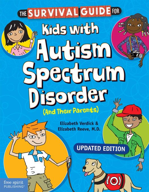 Book cover image for The Survival Guide for Kids with Autism Spectrum Disorder (and Their Parents) by Elizabeth Verdick and Elizabeth Reeve