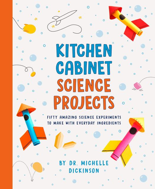 Book cover image for Kitchen Cabinet Science Projects: Fifty Amazing Science Experiments to Make with Everyday Ingredients by Dr. Michelle Dickinson