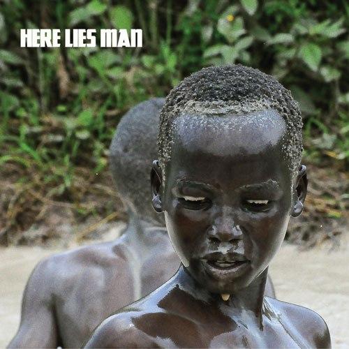 Here Lies Man – You Ain't Goin' Nowhere (2017)