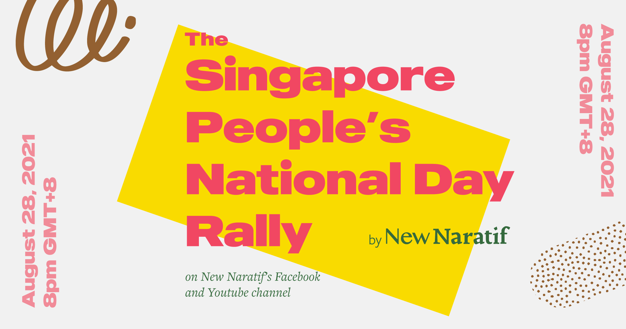 The Singapore People's National Day Rally by New Naratif on New Naratif's Facebook and YouTube channel. Saturday 28 August at 8PM GMT+8