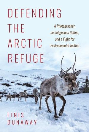 Dunaway, Defending the Arctic Refuge