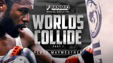 Worlds Collide Part 1 Floyd Mayweather   FANMIO PPV