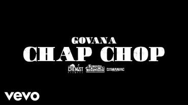 Govana – Chap Chop (Official Video)