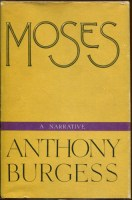 Moses by Anthony Burgess