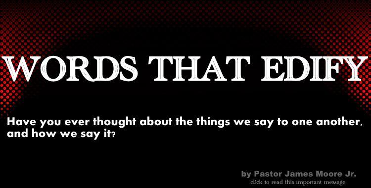 WORDS THAT EDIFY