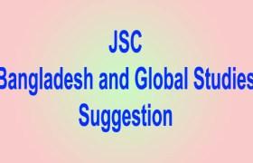 JSC Bangladesh and Global Studies Suggestion 2018, জেএসসি বাংলাদেশ ও বিশ্বপরিচয় সাজেশন ২০১৮, JSC BGS Exam Suggestion, Bangladesh O Bissoporichoi Question For JSC Exam 2018, BGS Question Solve,