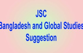 JSC Bangladesh and Global Studies Suggestion 2018, জেএসসি বাংলাদেশ ও বিশ্বপরিচয় সাজেশন ২০১৮, JSC BGS Exam Suggestion, Bangladesh O Bissoporichoi Question For JSC Exam 2018, BGS Question Solve,
