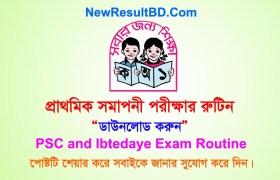 PSC & Ibtedaye Exam Routine 2019, Primary School Certificate class 5 final exam Toutine, Timetable, Schedule Download PDF, Image. PSC Routine, পিএসসি রুটিন