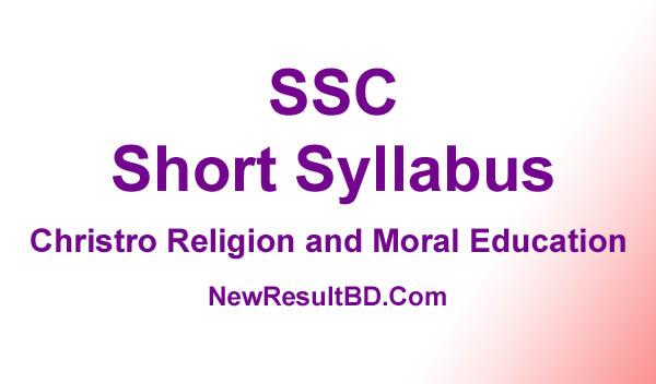 SSC Christro Religion and Moral Education New Short Syllabus 2021 (এসএসসি খ্রিষ্টান ধর্ম ও নৈতিক শিক্ষা সিলেবাস)
