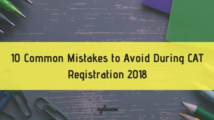 10 Common Mistakes to Avoid During CAT Registration 2018