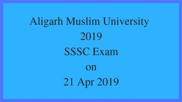 Aligarh Muslim University 2019 SSSC Exam on 21 Apr 2019