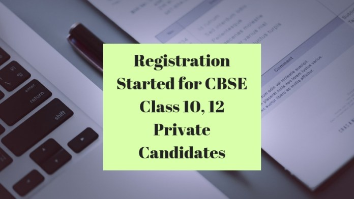 Registration Started for CBSE Class 10, 12 Private Candidates